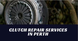 Clutch repair services in Perth