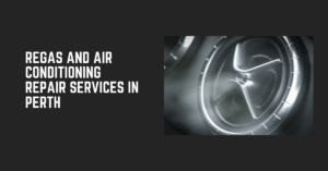 Regas and Air conditioning repair services in Perth